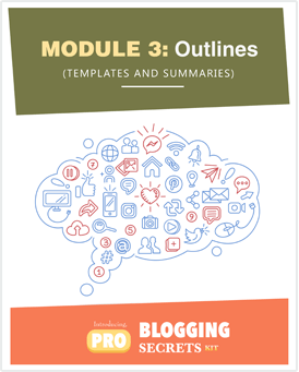 Pro-Blogging Secrets Kit Module 3
