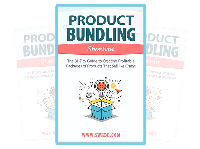 Product Bundling Shortcut - The 31-Day Guide to Creating Profitable Packages of Products That Sell like Crazy!